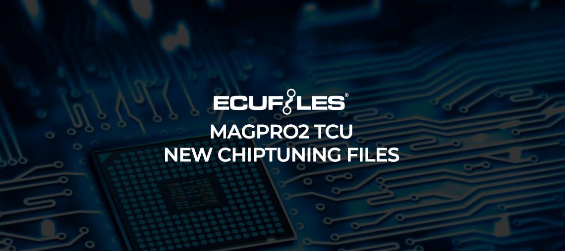 MAGPro2 TCU - New Chiptuning files